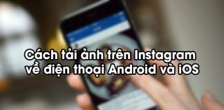 Cách tải ảnh từ Instagram về điện thoại và máy tính
